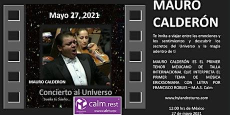 Concierto al Universo con Mauro Calderón - Tenor Mexicano Internacional boletos