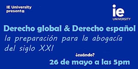Derecho global & Derecho español, la preparación para la abogacía del siglo XXI entradas