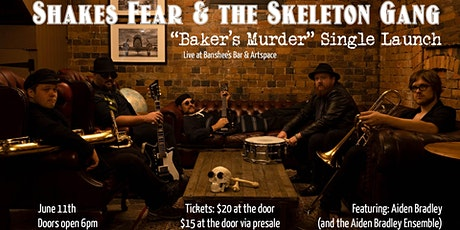 'Bakers Murder' Single Launch - Shakes Fear & the Skeleton Gang LIVE tickets