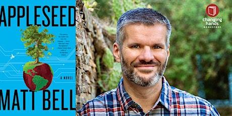 Matt Bell: Appleseed tickets