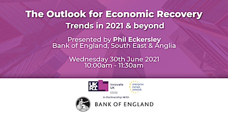 The Outlook for Economic Recovery: Trends in 2021 & beyond tickets