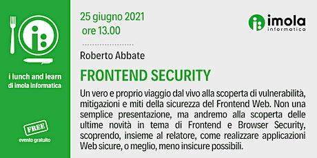 Lunch & Learn - Frontend Security biglietti