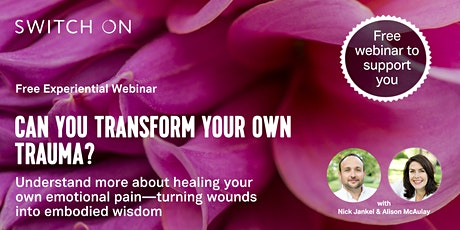 Free Experiential Workshop: Can You Transform Your Own Trauma? tickets