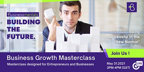 Business Growth Masterclass : Being Successful in The New Normal tickets