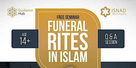 Funeral Rites in Islam | Saturday 22nd May |10AM tickets