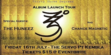 Thirty Three Degrees w/The Huneez & Chance Magnetic @ The Servo tickets