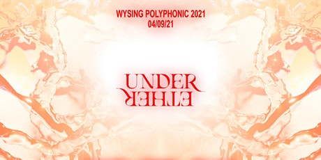 Wysing Polyphonic: Under Ether tickets