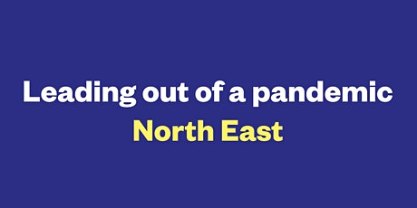 Leading out of a pandemic: North East networking event tickets
