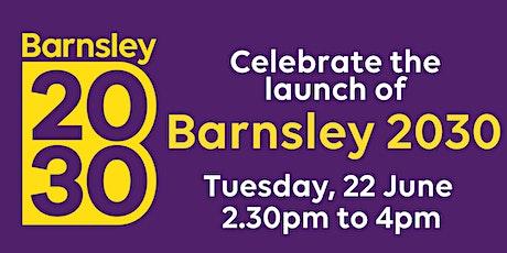 Barnsley 2030 Launch tickets