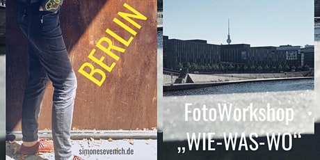 "Foto Workshop ""WIE-WAS-WO"" Berlin Tickets"
