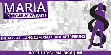 Maria und der Paragraph - WOCHE 10 - 31. Mai bis 6. Juni 2021 tickets