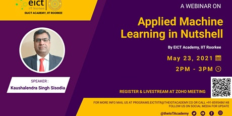 A Webinar on Applied Machine Learning in Nutshell By EICT Academy, IIT-R tickets
