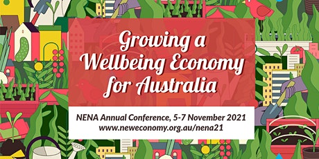 Growing a Wellbeing Economy for Australia - NENA Annual Conference 2021 tickets