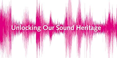 Unlocking Our Sound Heritage training tickets