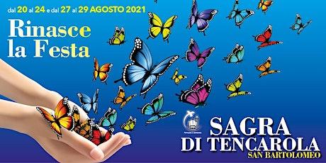 Sagra di Tencarola 2021 biglietti
