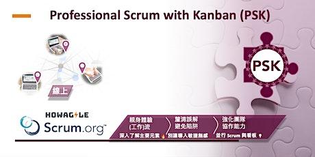 Scrum.org Professional Scrum with Kanban (PSK) 【Mandarin】 tickets