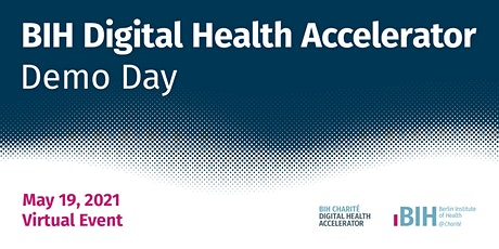 BIH Digital Health Accelerator - Demo Day 2021 Tickets