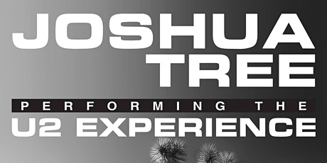 Joshua Tree: The U2 Experience - Live in the Vault tickets