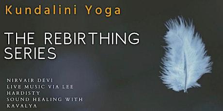 Kundalini Yoga Rebirthing Series with Live Sound Healing tickets