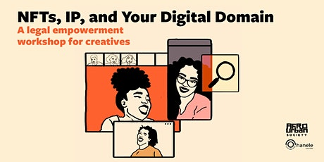 IP, NFTs, and Your Digital Domain: A Legal Info Workshop for Creatives Tickets