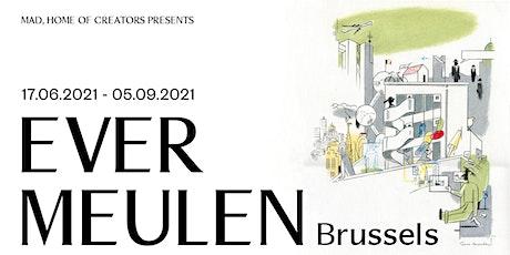 Expo Ever Meulen - Brussels billets