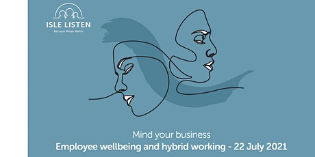Managing wellbeing in a hybrid working environment tickets