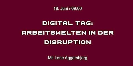 Arbeitswelten in der Disruption - (Hybrid Event - Vor Ort & Remote) tickets