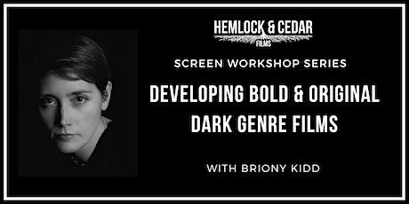 SCREEN WORKSHOP SERIES: Developing Bold & Original Dark Genre Films tickets