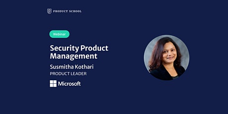 Webinar: Security Product Management by Microsoft Product Leader tickets