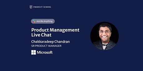 Live Chat with Microsoft Sr Product Manager tickets