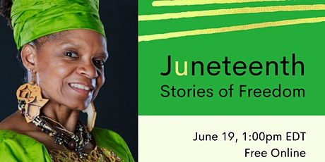 Juneteenth Stories of Freedom tickets