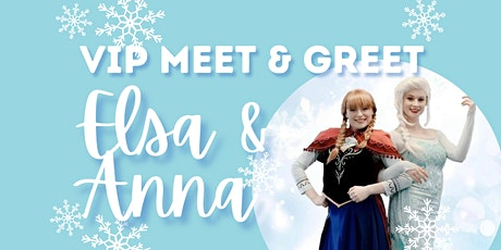 Meet & Greet w/ Elsa & Anna tickets