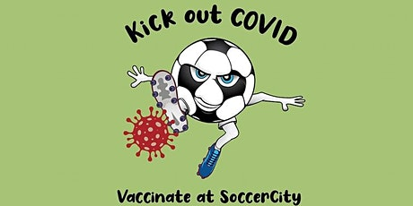Moderna SoccerCity Drive-Thru COVID-19 Vaccine Clinic MAY 21 10AM-12:30PM tickets
