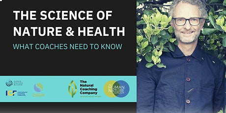 THE SCIENCE OF NATURE & HEALTH - what coaches need to know tickets