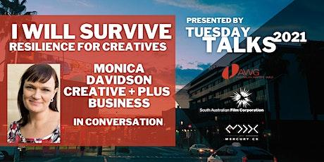 TUESDAY TALKS: I WILL SURVIVE Monica Davidson in conversation tickets