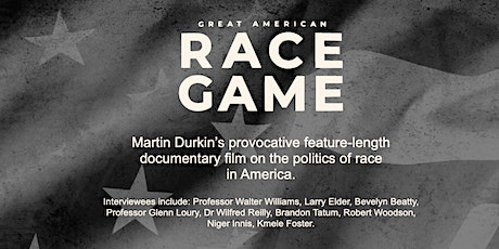 The Great American Race Game - Film + Q&A with Martin Durkin tickets