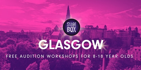 Free Stagebox Audition Workshop | GLASGOW tickets