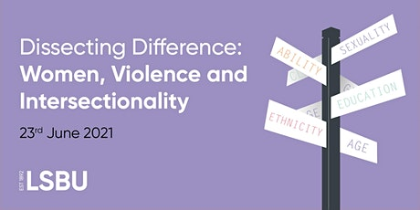 Dissecting Difference: Women, Violence and Intersectionality tickets