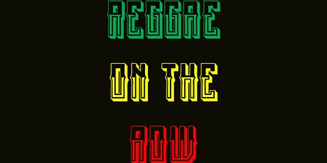 Reggae on the Row tickets
