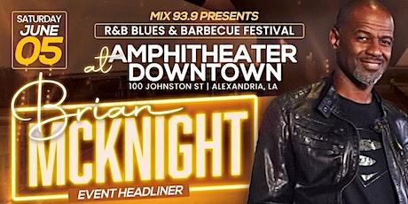 Brian McKnight Live @ The RnB BLUES & BBQ FESTIVAL tickets