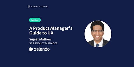 Webinar: A Product Manager's Guide to UX  by Zalando Sr PM tickets