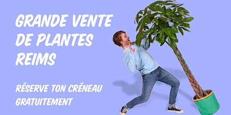Grande Vente de Plantes - Reims billets