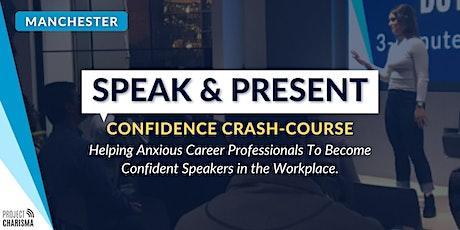 SPEAK & PRESENT (Manchester) Public Speaking & Presentations Crash-Course tickets