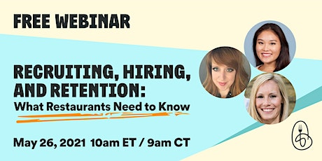 Recruiting, Hiring, and Retention: What Restaurants Need to Know tickets