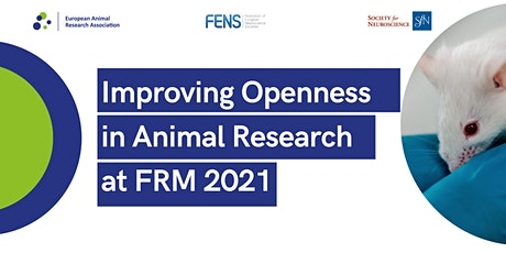 Improving Openness in Animal Research at the FENS Regional Meeting 2021 tickets