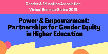 Power & Empowerment: Partnerships for Gender Equity in Higher Education tickets