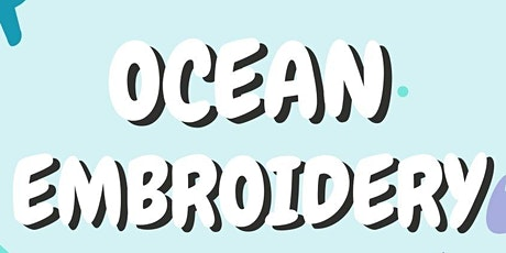 Ocean Embroidery tickets