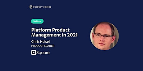 Webinar: Platform Product Management in 2021 by Square Product Leader tickets