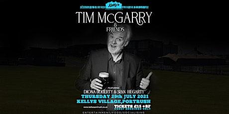 Tim McGarry & Friends, Diona Doherty & Sean Hegarty live at Kellys Village. tickets