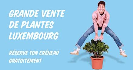 Grande Vente de Plantes - Luxembourg billets